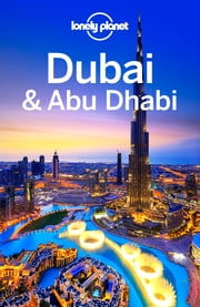 Lonely Planet Dubai & Abu Dhabi ebook by Lonely Planet,Andrea Schulte-Peevers,Jenny Walker