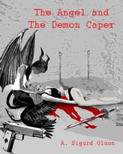 Black Shadow Detective Agency: The Angel and The Demon Caper ebook by Sigurd Olson