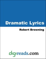 Dramatic Lyrics ebook by Browning, Robert