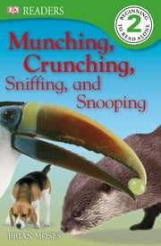 DK READERS: Munching, Crunching, Sniffing, and Snooping ebook by Brian Moses