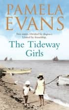 The Tideway Girls - A thrilling wartime saga of jealousy and love ebook by Pamela Evans