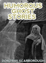 Humorous Ghost Stories ebook by Dorothy Scarborough