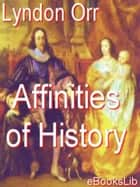 Affinities of History 電子書 by Lyndon Orr