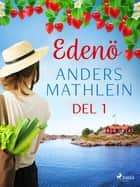 Edenö del 1 eBook by Anders Mathlein