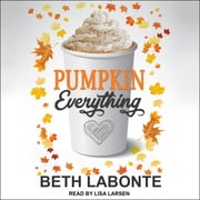 Pumpkin Everything audiobook by Beth Labonte