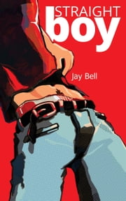 Straight Boy ebook by Jay Bell
