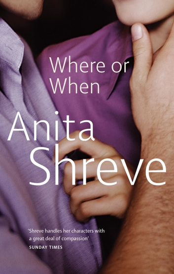 Where Or When ebook by Anita Shreve