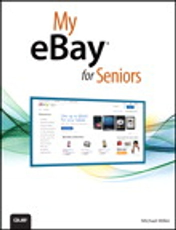 cfd842572ce My eBay for Seniors eBook by Michael Miller - 9780133806243 ...