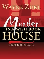 Murder in a Wish-Book House ebook by Wayne Zurl