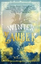 Winterzauber eBook by Christin Thomas, Sabrina Schuh, Ney Sceatcher,...