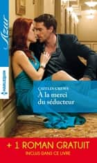 A la merci du séducteur - Une passion sous la neige eBook by Caitlin Crews, Jennie Lucas