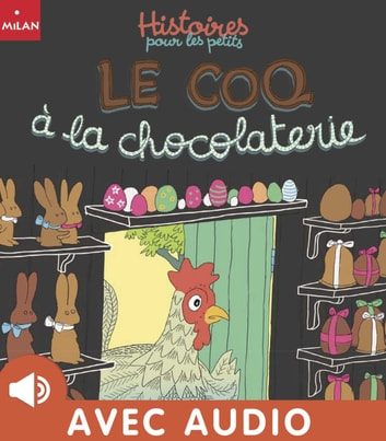 Le coq à la chocolaterie ebook by Ghislaine Biondi