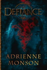 Defiance ebook by Adrienne Monson