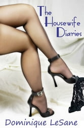 The Housewife Diaries ebook by Dominique LeSane