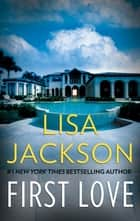 First Love ebook by Lisa Jackson