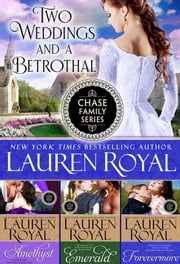 Two Weddings and a Betrothal - The First Three Chase Family Books ebook by Lauren Royal