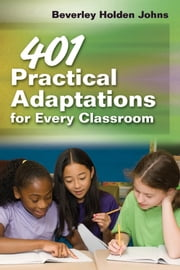401 Practical Adaptations for Every Classroom ebook by Beverly Holden Johns