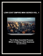 Low Cost Empire Mini Series - The Essential 3 Step Process ebook by Louis Ellman