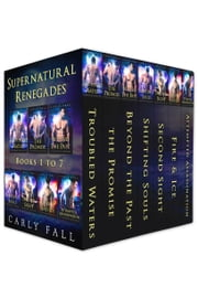 The Supernatural Renegades Box Set - Books 1-7 ebook by Carly Fall