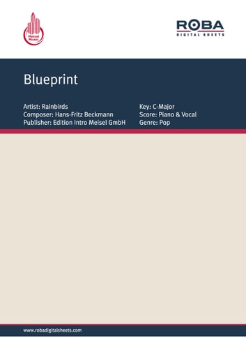 Blueprint - as performed by Rainbirds, Single Songbook ebook by Katharina Franck,Wolfgang Glum,Michael Beckmann