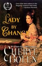 Lady by Chance (Historical Romance) ebook by Cheryl Bolen