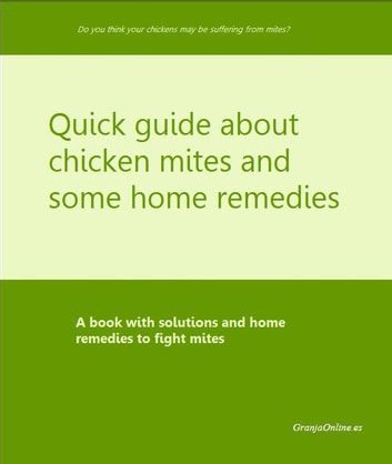 Quick guide about chicken mites and some home remedies ebook by Granja Online