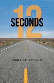 12 Seconds ebook by Anne Elliott-Widmer