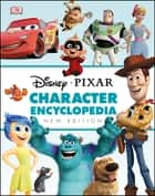 Disney Pixar Character Encyclopedia New Edition ebook by DK