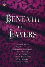 Beneath the Layers ebook by Caitlin Ricci, CL Mustafic, Elizabeth Coldwell,...