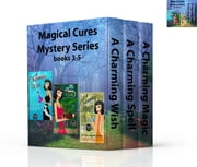 Magical Cures Mystery Series Books 3, 4, & 5 ebook by Tonya Kappes