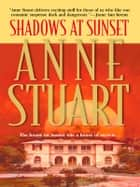 Shadows at Sunset ebook by Anne Stuart