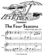 Summer the Four Seasons - Beginner Piano Sheet Music Tadpole Edition ebook by Silver Tonalities