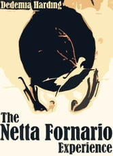 The Netta Fornario Experience ebook by Dedemia Harding