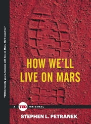 How We'll Live on Mars ebook by Stephen Petranek