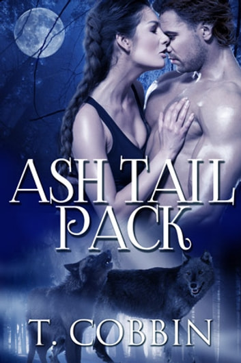 Ash Tail Pack ebook by T. Cobbin