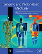 Genomic and Personalized Medicine ebook by Geoffrey S. Ginsburg,Huntington F Willard