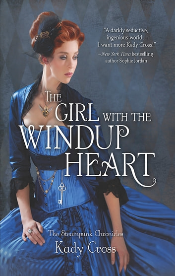 The Girl With The Windup Heart 電子書 by Kady Cross