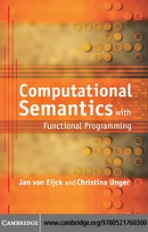 Computational Semantics with Functional Programming ebook by van Eijck, Jan