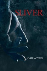 Sliver ebook by Josh Voyles