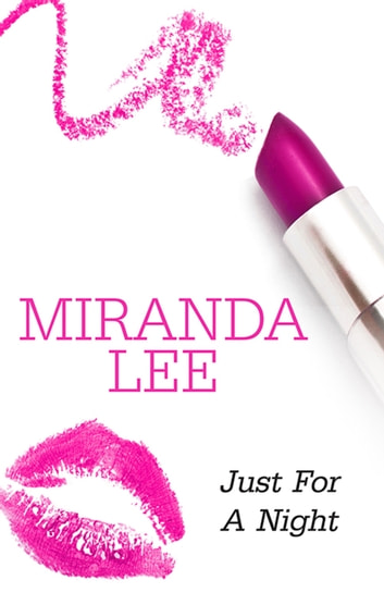 Just For A Night ebook by Miranda Lee