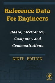 Reference Data for Engineers - Radio, Electronics, Computers and Communications ebook by Mac E. Van Valkenburg,Wendy M. Middleton