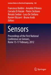 Sensors - Proceedings of the First National Conference on Sensors, Rome 15-17 February, 2012 ebook by Francesco Baldini,Arnaldo D'Amico,Corrado Di Natale,Pietro Siciliano,Renato Seeber,Luca De Stefano,Ranieri Bizzarri,Bruno Ando