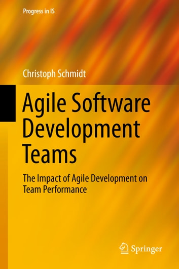 Agile Software Development Teams ebook by Christoph Schmidt