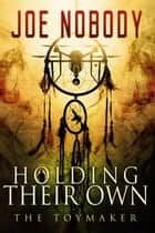 Holding Their Own X ebook by Joe Nobody