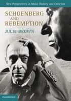 Schoenberg and Redemption ebook by Julie Brown