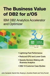 The Business Value of DB2 for z/OS - IBM DB2 Analytics Accelerator and Optimizer ebook by John Campbell,Namik Hrle,Ruiping Li,Surekha Parekh,Terry Purcell