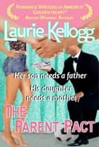 The Parent Pact - The Return to Redemption Series Book Three ebook by Laurie Kellogg