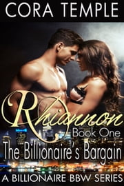 Rhiannon Book One: Billionaire's Bargain ebook by Cora Temple