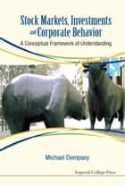 Stock Markets, Investments and Corporate Behavior ebook by Michael Dempsey