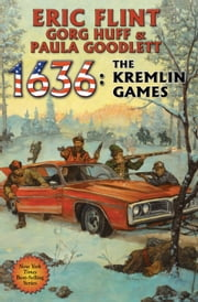 1636: The Kremlin Games ebook by Eric Flint,Gorg Huff,Paula Goodlett